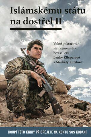 Islámskému státu na dostřel II - Lenka Klicperová, Markéta Kutilová