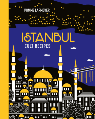 Istanbul Recepies - Larmoyer Pomme