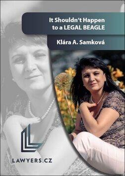 It Shouldn't Happen to a legal beagle - Klára A. Samková