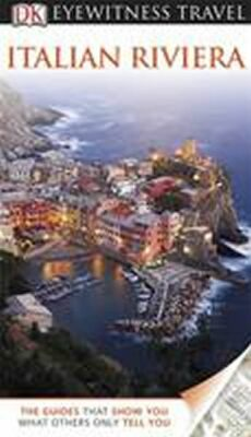 Italian Riviera - DK Eyewitness Travel Guide - Dorling Kindersley