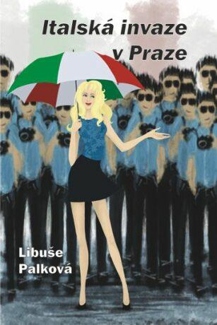 Italská invaze v Praze - Libuše Palková