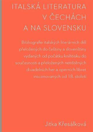 Italská literatura v Čechách a na Slovensku - Jitka Křesálková
