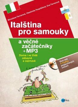 Italština pro samouky a věčné začátečníky + mp3 - Kolektiv