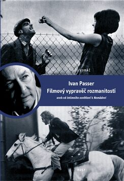 Ivan Passer - Filmový vypravěč rozmanitostí - Jiří Voráč