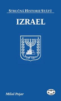 Izrael - stručná historie států - Miloš Pojar