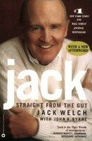 Jack: Straight from the Gut - Jack Welch