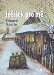 Ježíšek pro mě - Eduard Martin