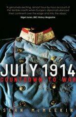 July 1914: Countdown to War - Sean McMeekin