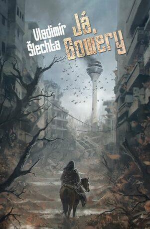 Já, Gowery - Vladimír Šlechta