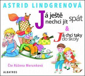 Já ještě nechci jít spát a Já chci taky do školy - Astrid Lindgrenová