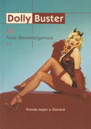Já, Nora Baumbergerová - Pravda nejen o Ostravě - Dolly Buster
