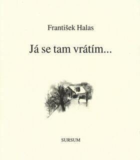 Já se tam vrátím... - František Halas