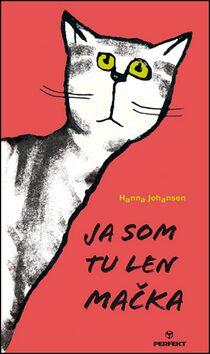 Ja som tu len mačka - Hanna Johansen