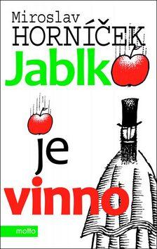 Jablko je vinno - Miroslav Horníček
