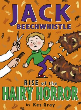 Jack Beechwhistle: Rise Of The Hairy Horror - Kes Gray