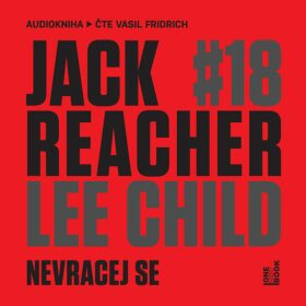 Jack Reacher: Nevracej se - Lee Child - audiokniha