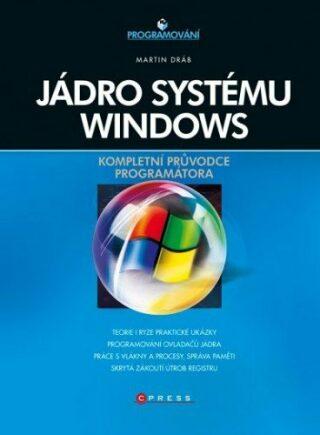 Jádro systému Windows - Martin Dráb - e-kniha