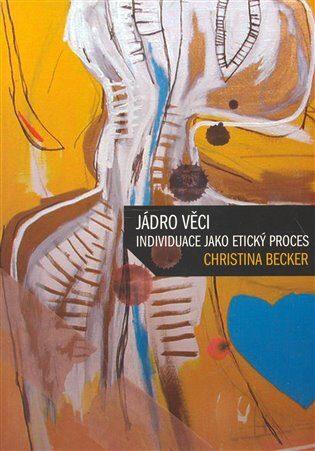 Jádro věci - Christina Becker