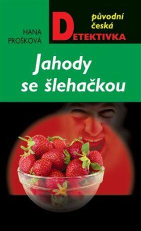 Jahody se šlehačkou - Hana Prošková
