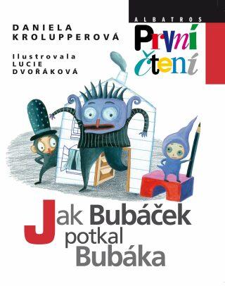 Jak Bubáček potkal Bubáka - Daniela Krolupperová, Lucie Dvořáková - e-kniha