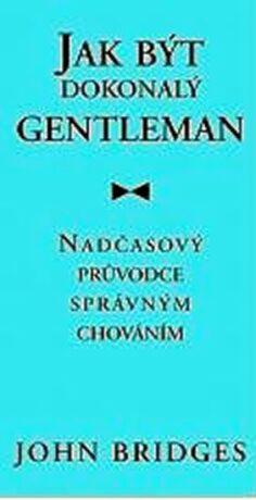Jak být dokonalý gentleman - Bridges John