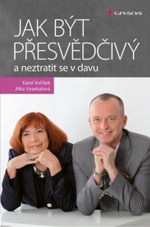 Jak být přesvědčivý a neztratit se v davu - Jitka Vysekalová, Karel Voříšek