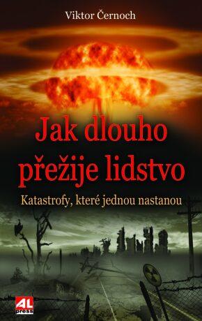 Jak dlouho přežije lidstvo - Viktor Černoch