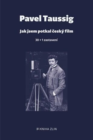 Jak jsem potkal český film - Pavel Taussig