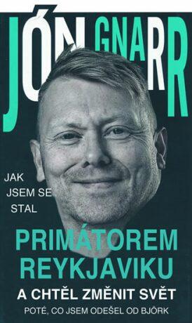 Jak jsem se stal primátorem Reykjavíku - Gnarr Jón