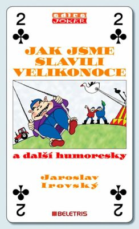 Jak jsme slavili Velikonoce a další humoresky - Jaroslav Irovský