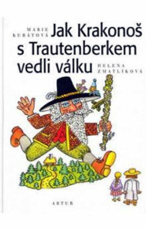 Jak Krakonoš s Trautenberkem vedli válku - Marie Kubátová