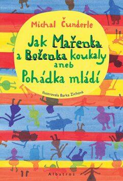 Jak Mařenka a Boženka koukaly - Michal Čunderle