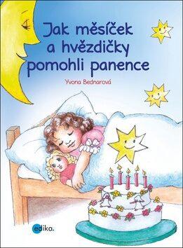 Jak měsíček a hvězdičky pomohli panence - Yvone Bednarová