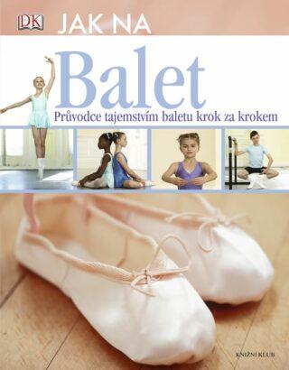 Jak na balet - Hackettová Jane