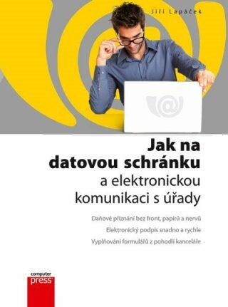 Jak na datovou schránku a elektronickou - Jiří Lapáček