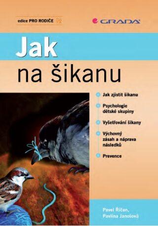Jak na šikanu - Pavel Říčan, Pavlína Janošová
