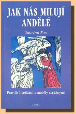 Jak nás milují andělé - Fox Sabrina