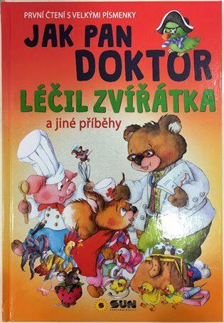 Jak pan doktor léčil zvířátka - První čtení s velkými písmenky - neuveden