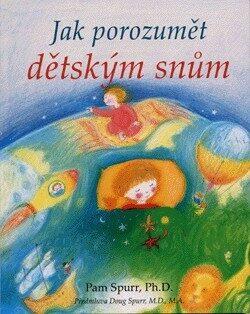 Jak porozumět dětským snům - Pam Spurr