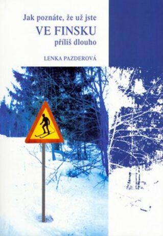 Jak poznáte,že už jste ve Finsku příliš dlouho - Pazderová Lenka