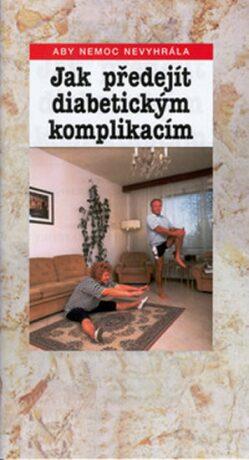 Jak předejít diabetickým komplikacím - Jaroslav Kalivoda, František Petrák