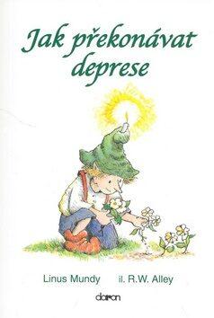 Jak překonávat deprese - Linus Mundy