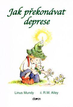 Jak překonávat deprese - Robert W. Alley, Linus Mundy