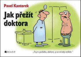Jak přežít doktora - P. Kantorek - Pavel Kantorek