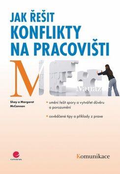 Jak řešit konflikty na pracovišti - McConnon Shay a Margaret