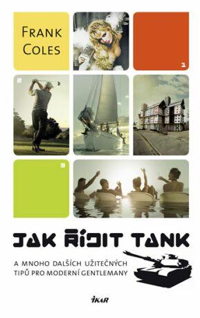 Jak řídit tank - Coles Frank