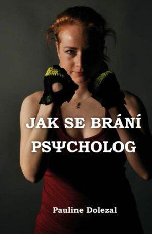 Jak se brání psycholog - Dolezal Pauline