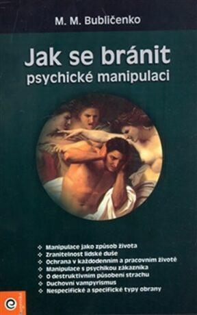 Jak se bránit psychické manipulaci - M.M. Bubličenko