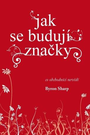 Jak se budují značky - Byron Sharp - e-kniha