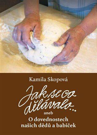 Jak se co dělávalo - Kamila Skopová